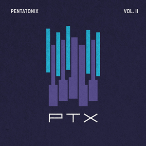 PTX, Vol. II - Image: Pentatonix PTX, Vol. II