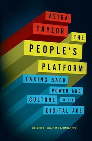 The People's Platform - Image: Peoples Platform, Taking Back Power and Culture in the Digital Age, 2014, Taylor