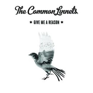 Give Me a Reason (The Common Linnets song) - Image: The Common Linnets Give Me a Reason