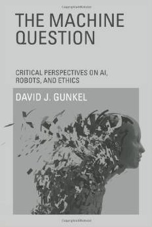 The Machine Question - Cover for The Machine Question: Critical Perspectives on AI, Robots, and Ethics