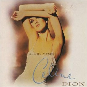 All by Myself - Image: All by Myself (Celine Dion version)