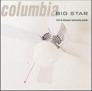 Columbia: Live at Missouri University - Image: Big Star Columbia