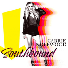 Carrie Underwood – Southbound (Official Single Cover).png
