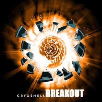 Breakout (Cryoshell song) - Image: Cryoshell Breakout