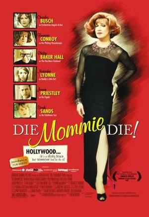 Die, Mommie, Die! - Image: Die Mommie Die poster