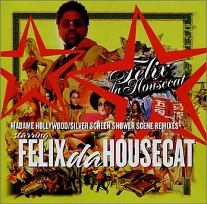Madame Hollywood - Image: Felix da Housecat Madame Hollywood