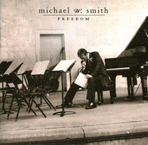 Freedom (Michael W. Smith album) - Image: Freedom (cover) Michael Smith