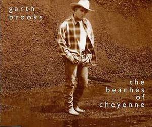 The Beaches of Cheyenne - Image: Garth Brooks Beaches of Cheyenne single