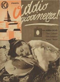 <i>Goodbye Youth</i> (1940 film) 1940 film by Ferdinando Maria Poggioli