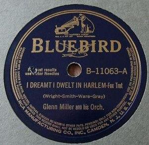I Dreamt I Dwelt in Harlem - 1941 release as an RCA Bluebird 78 single by Glenn Miller, B-11063-A.
