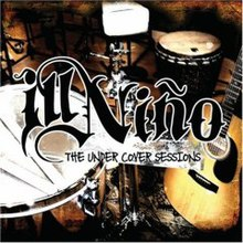 Ill Niño The Under Cover Sessions.jpg
