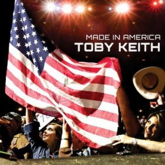 Made in America (Toby Keith song) - Image: Madein America
