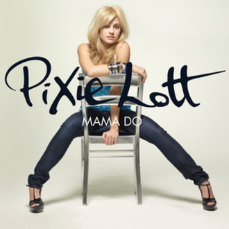 Mama Do (Uh Oh, Uh Oh) - Image: Pixie Lott Mama Do (Uh Oh, Uh Oh)