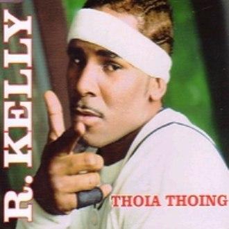 Thoia Thoing - Image: R. Kelly Thoia Thoing