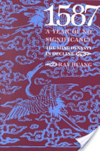1587, a Year of No Significance - Image: Ray Huang 1587, a Year of No Significance The Ming Dynasty in Decline