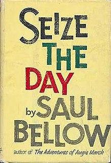<i>Seize the Day</i> (novel) 1956 novel by Saul Bellow