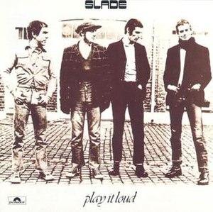 Play It Loud - Image: Slade Play It Loud