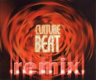 Take Me Away (Culture Beat song) - Image: Take me away (remix)