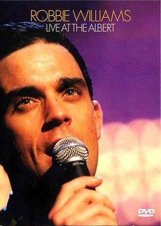 Live at the Albert - Image: The Robbie Williams Albert