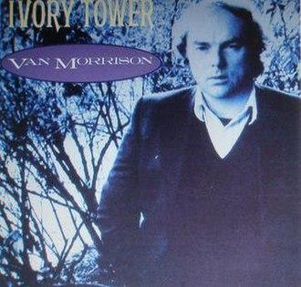 Ivory Tower (Van Morrison song) - Image: Van Morrison Single Ivory Tower