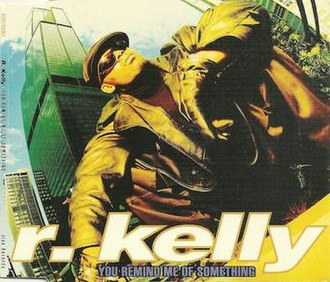 You Remind Me of Something - Image: You Remind Me of Something by R Kelly US CD single