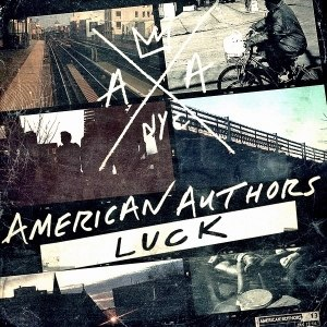 "Luck (song) - Image: American Authors ""Luck"""