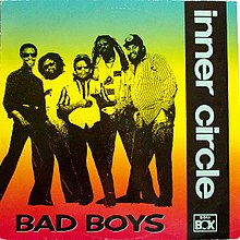 Bad Boys (Inner Circle song) - Wikipedia
