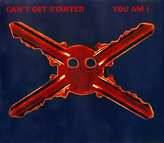 Can't Get Started - Image: Cantgetstarted