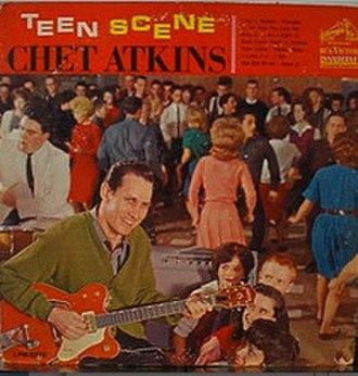 Teen Scene - Image: Chet Atkins Teen Scene