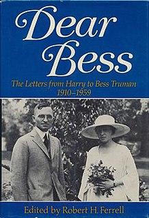 <i>Dear Bess</i> 1983 book of Harry S. Truman writings, edited by historian Robert Hugh Ferrell