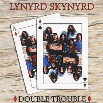 Double Trouble (Lynyrd Skynyrd song) - Image: Double Trouble
