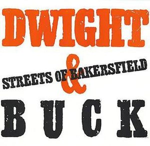 Streets of Bakersfield - Image: Dwight Streets of Bakersfield