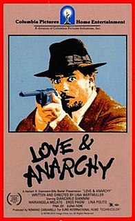 <i>Love and Anarchy</i> 1973 film by Lina Wertmüller