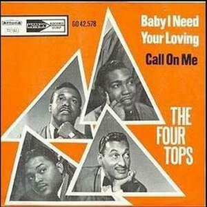Baby I Need Your Loving - Image: Four Tops Baby I Need Your Loving