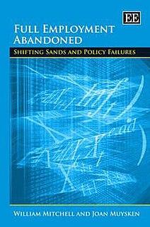 <i>Full Employment Abandoned</i> 2008 book by William Mitchell & Joan Muysken