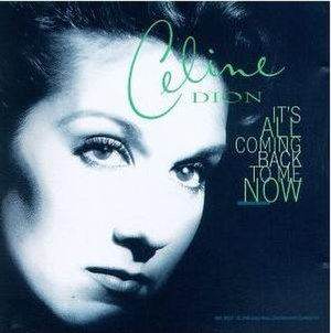 It's All Coming Back to Me Now - Image: Its All Coming Back To Me Now Celine Dion single cover