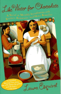 <i>Like Water for Chocolate</i> novel by Mexican novelist Laura Esquivel