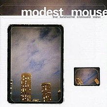 Image result for modest mouse the lonesome crowded west