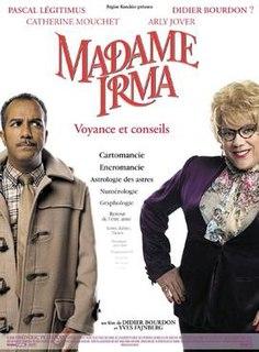 <i>Madame Irma</i> 2006 film by Didier Bourdon