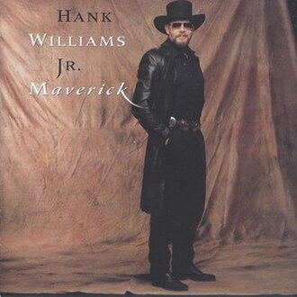 Maverick (Hank Williams Jr. album) - Image: Maverickalbum
