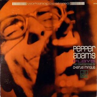 Pepper Adams Plays the Compositions of Charlie Mingus - Image: Pepper Adams Plays the Compositions of Charlie Mingus