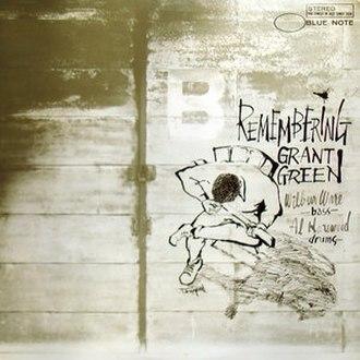 Remembering (Grant Green album) - Image: Remembering (Grant Green album)