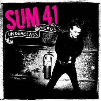 Underclass Hero - Image: SUM 41 UNDERCLASS HERO
