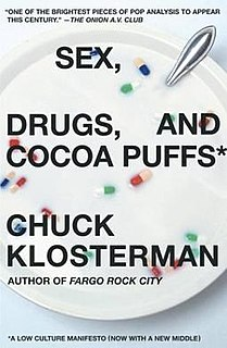 <i>Sex, Drugs, and Cocoa Puffs</i> book by Chuck Klosterman