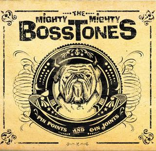 <i>Pin Points and Gin Joints</i> 2009 studio album by The Mighty Mighty Bosstones