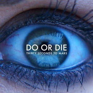 """Do or Die (Thirty Seconds to Mars song) - Image: Thirty Seconds to Mars """"Do or Die"""" (Single)"""