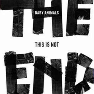 This Is not the End - Image: This is Not the End by Baby Animals