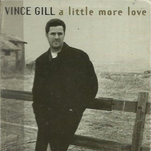 A Little More Love (Vince Gill song) - Image: Vince Gill A Little More single