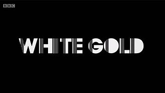 White Gold (TV series) - Image: White Gold Title Card Screenshot