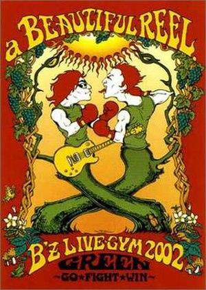 A Beautiful Reel. B'z Live-Gym 2002 Green ~Go★Fight★Win~ - Image: B'z ABR